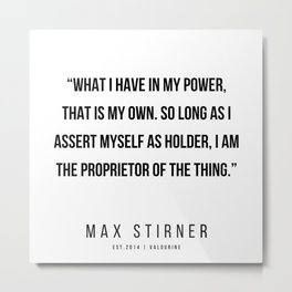 44   |Max Stirner | Max Stirner Quotes | 200604 | Anarchy Quotes Metal Print