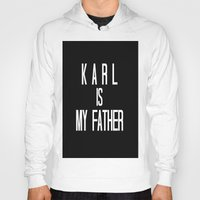 karl lagerfeld Hoodies featuring KARL IS MY FATHER by Beauty Killer Art