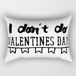I don't do Valentine's Day Rectangular Pillow