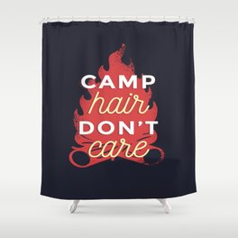 Camp hair don't care Shower Curtain