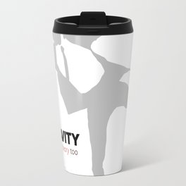 "Quote: ""Gravity is just a theory too..."" (variation) Travel Mug"