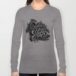Calm your tits Long Sleeve T-shirt