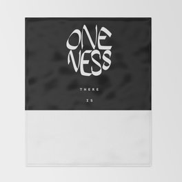 Only oneness there is Throw Blanket