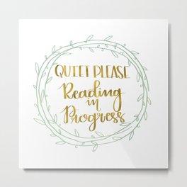 Quiet Please, Reading in Progress Metal Print