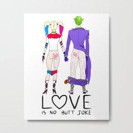LOVE is no BUTT Joke - Handwritten Metal Print