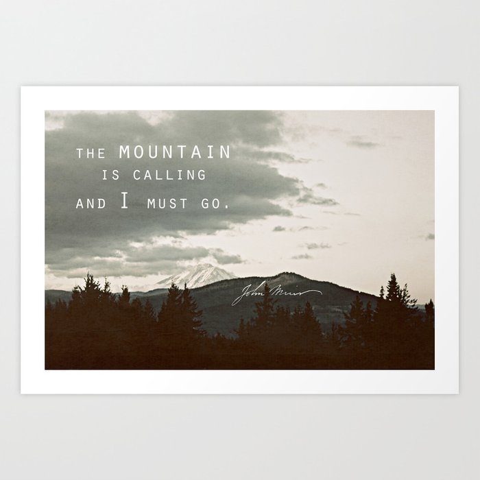 The Mountain is Calling Art Print