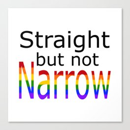 Straight But Not Narrow (black text) Canvas Print