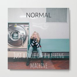 Whats Normal? Metal Print
