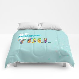 be unique be you. Comforters