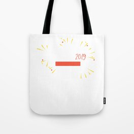 New Year Loading... Funny Fireworks 2019 Eve Tote Bag