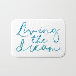 Living The Dream  Bath Mat