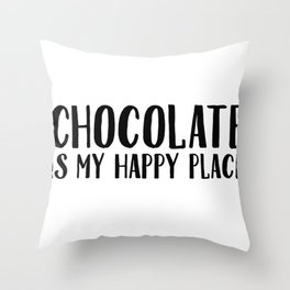 Chocolate Is My Happy Place Throw Pillow