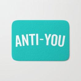 Anti-You Funny Quote Bath Mat