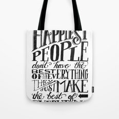 THE HAPPIEST PEOPLE... (black & white) Tote Bag