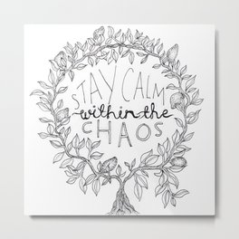 Stay Calm Within The Chaos Metal Print