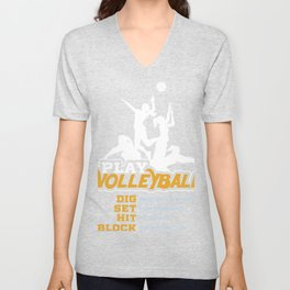 Dig Set Hit Block Play Volleyball design, Volleyball Tee Unisex V-Neck