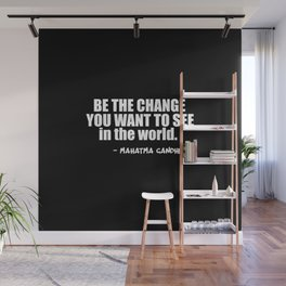 be the change Wall Mural