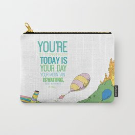YOUR MOUNTAIN IS WAITING.. DR. SEUSS, OH THE PLACES YOU'LL GO  Carry-All Pouch