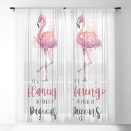 Be a Flamingo in a Flock of Pigeons Watercolor Typography Animals Sheer Curtain