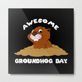 Awesome Groundhog Day - Holiday Celebration Gift Metal Print