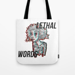our words are lethal Tote Bag