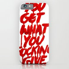You Get What You Give iPhone 6s Slim Case