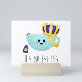 His Majest-tea Mini Art Print