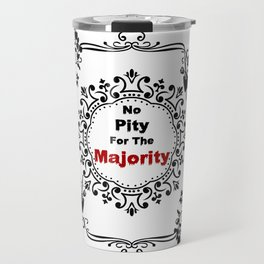 No pity for the majority - eng Travel Mug