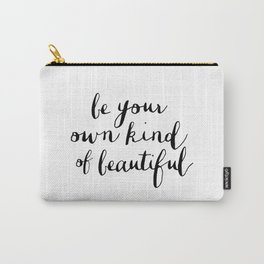 Be Your Own Kind of Beautiful Black and White Typography Poster Motivational Gift for Girlfriend Carry-All Pouch