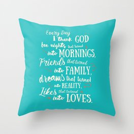 Thank God, inspirational quote for motivation, happy life, love, friends, family, dreams, home decor Throw Pillow