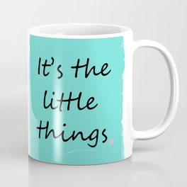 It's the little things Coffee Mug