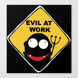 Evil at Work Canvas Print