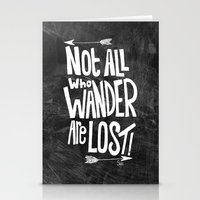 not all who wander are lost Stationery Cards featuring Not all who wander are lost! by  Steve Wade ( Swade)