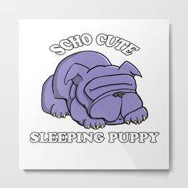 SCHO CUTE SLEEPING PUPPY Metal Print