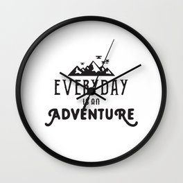 Wanderlust Quotes, Everyday is an Adventure Wall Clock