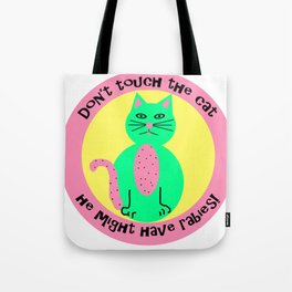 Dont touch the cat Tote Bag