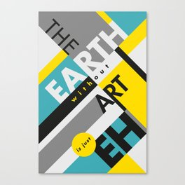 The Earth without Art Canvas Print