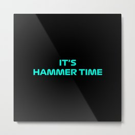 It Is Hammer Time Textured Metal Print