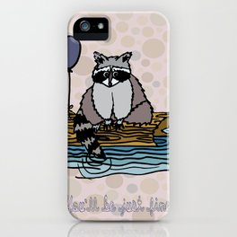 You'll Be Just Fine iPhone Case
