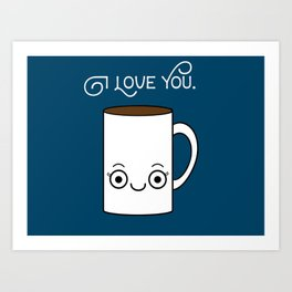 Coffee Loves You Art Print