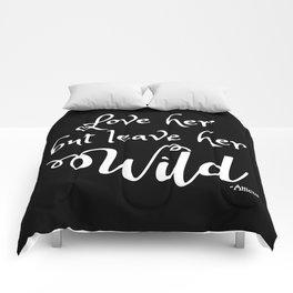 Love her but leave her Wild-Script-Black Background Comforters