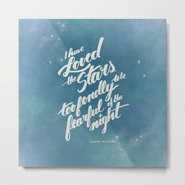 I Have Loved the Stars Too Fondly - Teal Metal Print