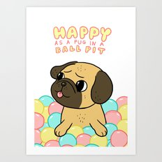 Happy as a Pug in a Ball Pit Art Print