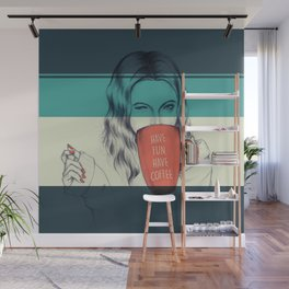 Have Coffee Wall Mural