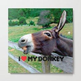 I Love My Donkey Funny Mule Farm Animal Metal Print