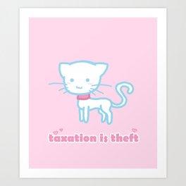 Taxation Is Theft Kitty Art Print