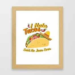Tacos No Juan Ever Cinco De Mayo Party Framed Art Print