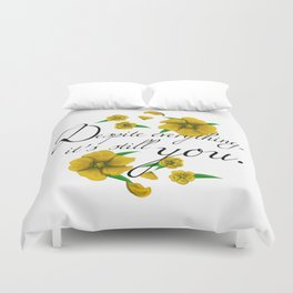 Despite Everything Duvet Cover