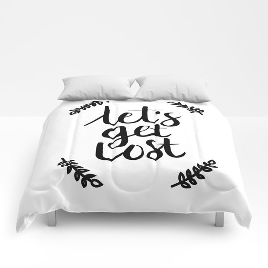 Lets get lost, Hand lettering quote Comforters