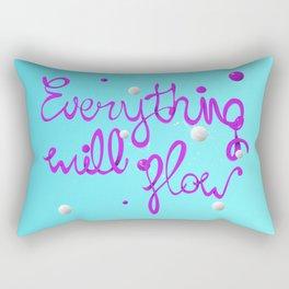 Everything will flow Rectangular Pillow